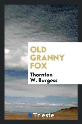 Old Granny Fox by Thornton W.Burgess