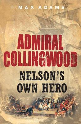 Admiral Collingwood by Max Adams