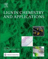 Lignin Chemistry and Applications by Jin Huang