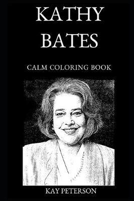 Kathy Bates Calm Coloring Book by Kay Peterson