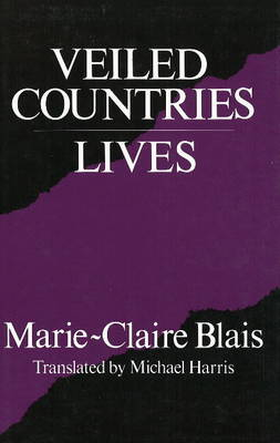Veiled Countries/Lives by Marie-Claire Blais image
