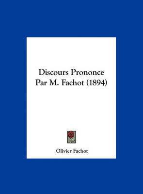 Discours Prononce Par M. Fachot (1894) by Olivier Fachot image