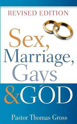 Sex, Marriage, Gays & God by Thomas Gross image