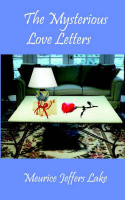 The Mysterious Love Letters by Meurice Jeffers Lake