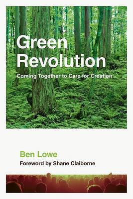 The Green Revolution: The Global Impact of Our Daily Choices by Ben Lowe