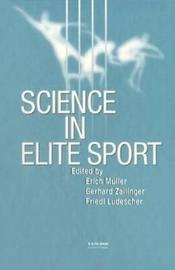 Science in Elite Sport by Gerhard Zallinger