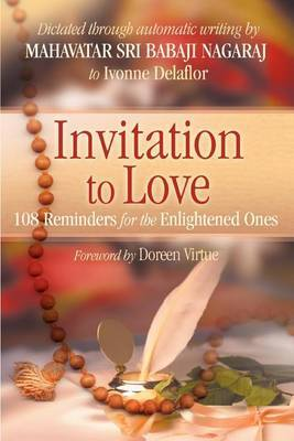 Invitation to Love: 108 Reminders for the Enlightened Ones by Ivonne Delaflor image