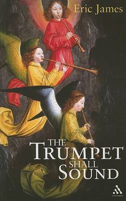 The Trumpet Shall Sound by Eric James