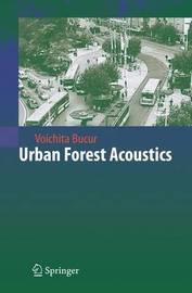 Urban Forest Acoustics by Voichita Bucur
