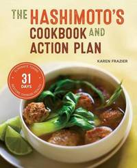 Hashimoto's Cookbook and Action Plan by Karen Frazier