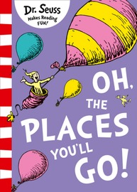 Oh, The Places You'll Go! by Dr Seuss image