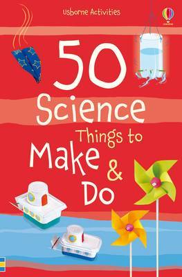50 Science Things to Make and Do Spiral Bound by Georgina Andrews image