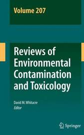 Reviews of Environmental Contamination and Toxicology Volume 207 by David M Whitacre
