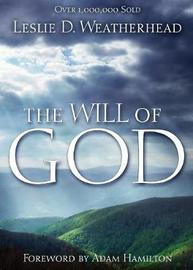 The Will of God by Leslie D Weatherhead
