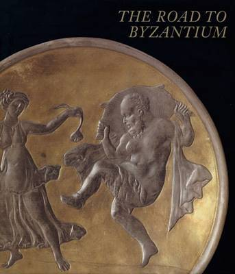 Road to Byzantium by Robin Cormack