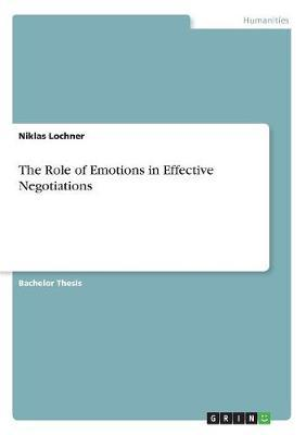 The Role of Emotions in Effective Negotiations by Niklas Lochner