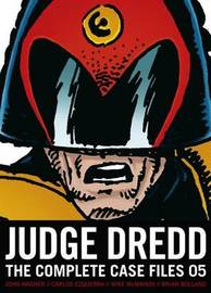 Judge Dredd: The Complete Case Files #05 by John Wagner