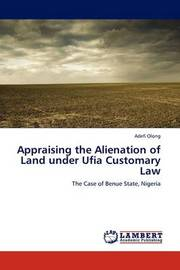 Appraising the Alienation of Land Under Ufia Customary Law by ADEFI OLONG