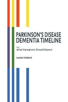 Parkinson's Disease Dementia Timeline by Louise Holland
