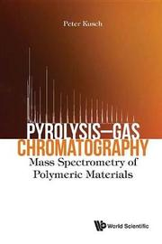 Pyrolysis-gas Chromatography: Mass Spectrometry Of Polymeric Materials by Peter Kusch