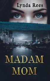 Madam Mom by Lynda Rees