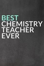Best Chemistry Teacher Ever by Faculty Loungers