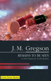 Remains to be Seen by J.M. Gregson image