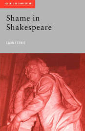 Shame in Shakespeare by Ewan Fernie