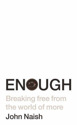 Enough: Breaking Free from the World of More by John Naish image