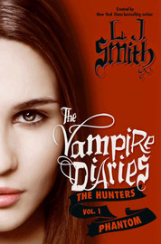 Phantom (Vampire Diaries: The Hunters #1) by L.J. Smith
