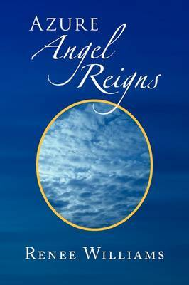 Azure Angel Reigns by Renee Williams image