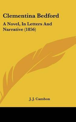 Clementina Bedford: A Novel, In Letters And Narrative (1856) by J J Cambon image