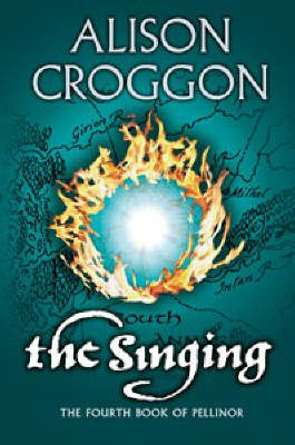 The Singing: The Fourth Book of Pellinor by Alison Croggon