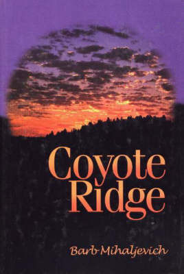Coyote Ridge by Barb Mihaljevich