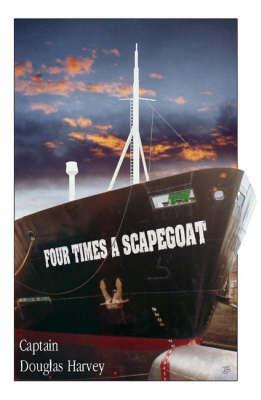 Four Times a Scapegoat by Douglas Harvey
