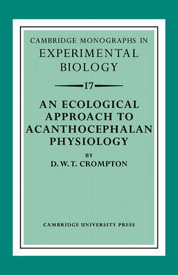 An Ecological Approach to Acanthocephalan Physiology by D.W.T. Crompton