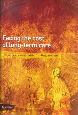 Facing the Cost of Long-Term Care: Towards a Sustainable Funding System by Donald Hirsch