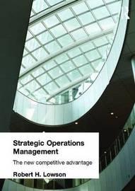 Strategic Operations Management by Robert H Lowson image