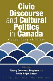 Civic Discourse and Cultural Politics in Canada