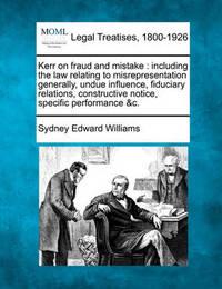 Kerr on Fraud and Mistake by Sydney Edward Williams
