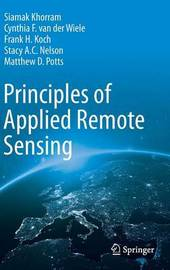 Principles of Applied Remote Sensing by Siamak Khorram