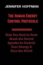 The Human Energy Control Protocols by Jennifer Hoffman