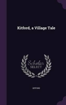 Kitford, a Village Tale by Kitford
