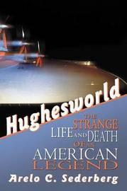 Hughesworld by Arelo C Sederberg