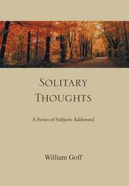 Solitary Thoughts by William Goff