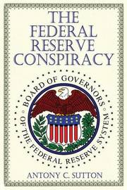 The Federal Reserve Conspiracy by Antony Sutton