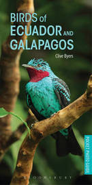 Birds of Ecuador and Galapagos by Clive Byers