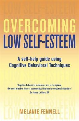 Overcoming Low Self-Esteem, 1st Edition by Melanie Fennell