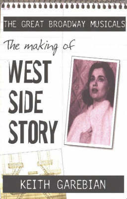 The Making of West Side Story by Keith Garebian