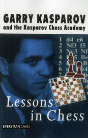 Lessons in Chess by Garry Kasparov
